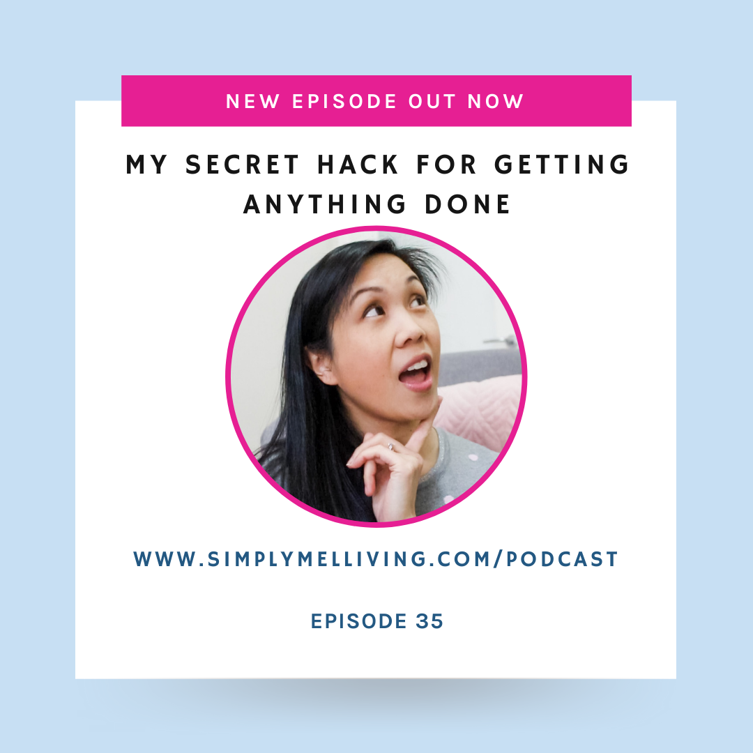 Episode 35: My Secret Hack to Getting ANYTHING Done!