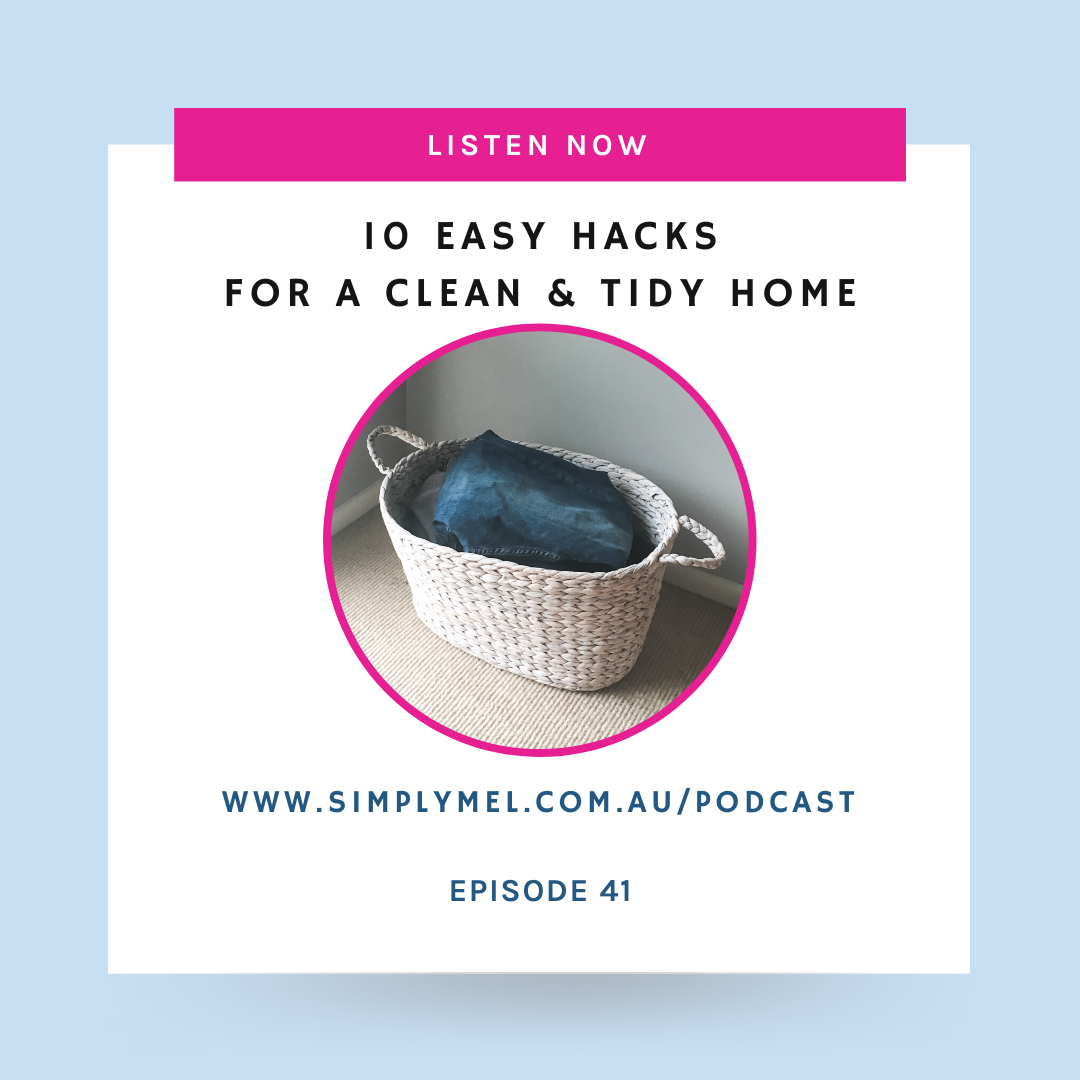 Episode 41: 10 Easy Hacks for a Clean and Tidy Home