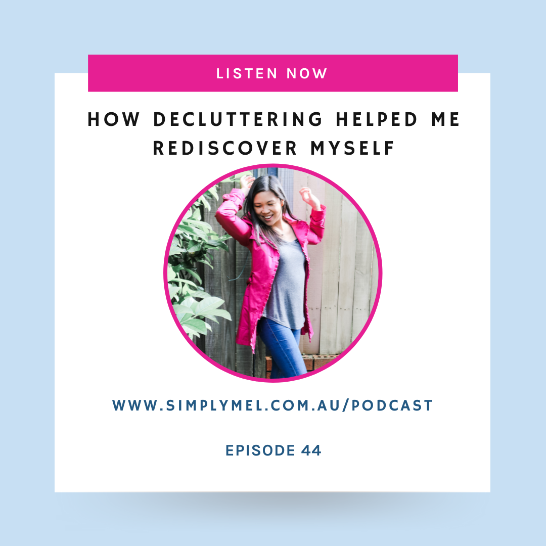 Episode 44: The unexpected benefit of decluttering that changed my life
