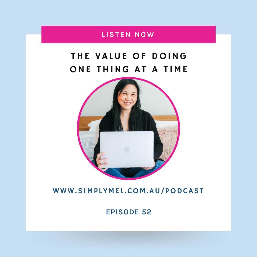 Episode 52: The Value of Doing One Thing at a Time